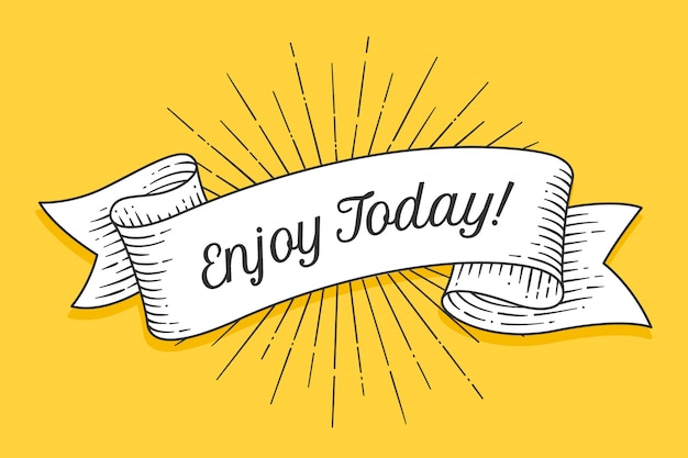 Enjoy today. vintage trendy ribbon with text enjoy today