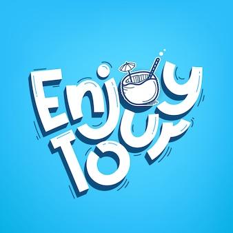 Enjoy tour logo design, lettering inscription