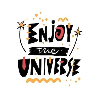 Enjoy the universe