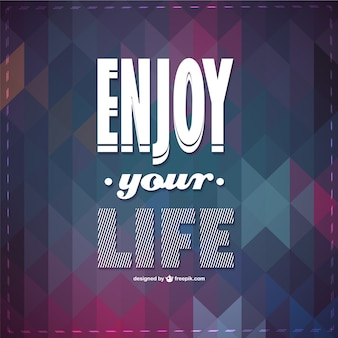 Enjoy your life motivational background