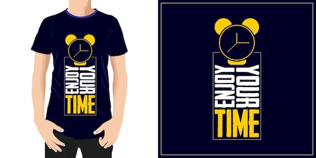 당신의 시간을 즐기십시오 타이포그래피 견적 tshirt 디자인 프리미엄 벡터
