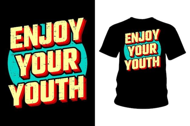 Наслаждайтесь своим молодежным лозунгом дизайн типографики футболки