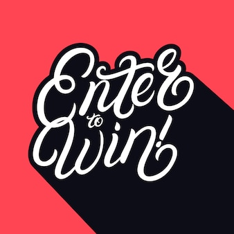 Enter to win hand written lettering.