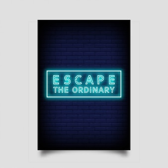 Escape the ordinary for poster in neon style