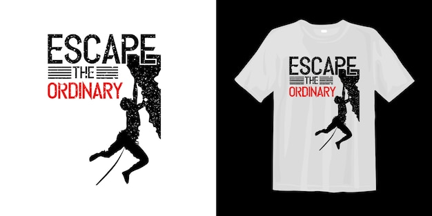 Escape the ordinary t shirt with climber silhouette