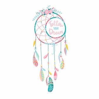 羽と花を持つ民族のドリームキャッチャー。モダンなロマンチックな手描きの自由ho放に生きるスタイル。レタリング。あなたの夢のテキストに従ってください。
