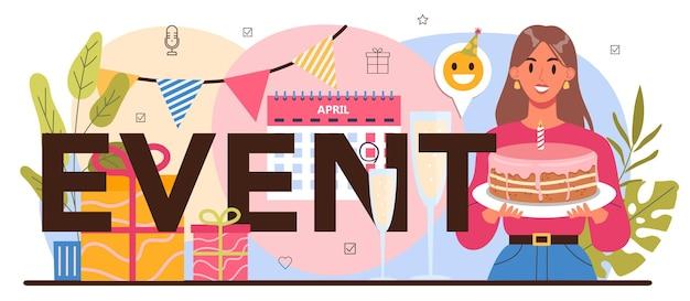 Типографский заголовок события. организация или управление праздником, церемонией или корпоративной встречей. планирование pr-компании или бизнес-конференции. отдельные векторные иллюстрации