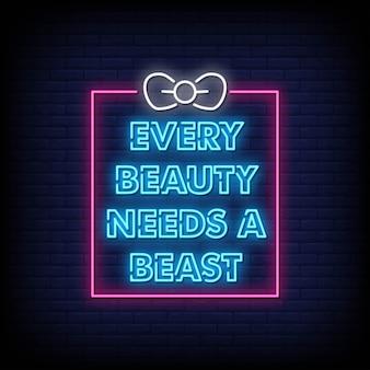 모든 아름다움은 야수 네온 사인 스타일 텍스트가 필요합니다