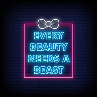 Every beauty needs a beast neon signs style text