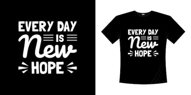 Каждый день - новый дизайн футболки с надписью надежда