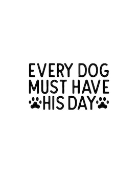 모든 개는 자신의 하루 견적이 있어야합니다