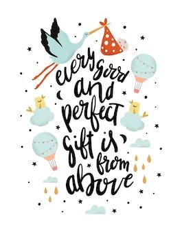 모든 좋고 완벽한 선물은 황새 아기 풍선과 함께 인용 인쇄 kids vector quote 위의 것입니다