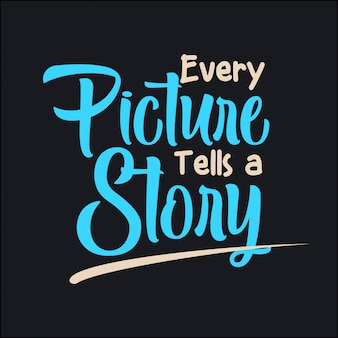 Every picture tells a story