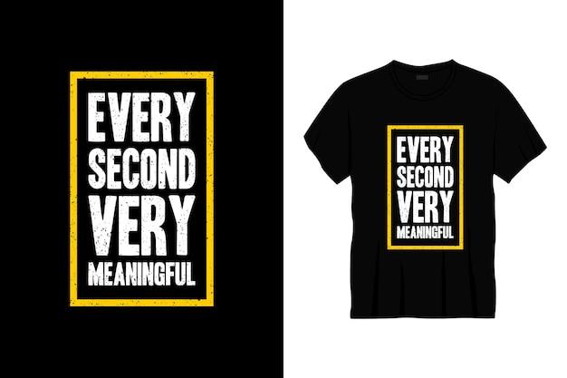 Каждую секунду очень значимый дизайн футболки типографики.