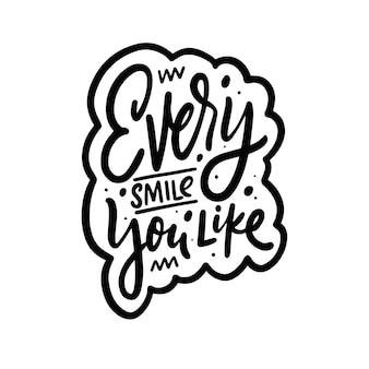 Каждая улыбка, которая вам нравится, рисованной черного цвета, надписи, фразы, векторные иллюстрации