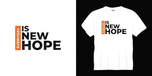 매일은 새로운 희망 타이포그래피 티셔츠 디자인