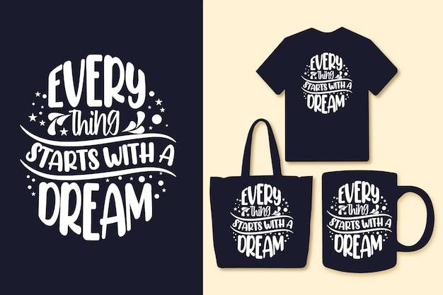すべては夢のタイポグラフィの引用tシャツと商品から始まります