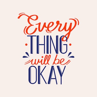 Everything wil be ok lettering message design