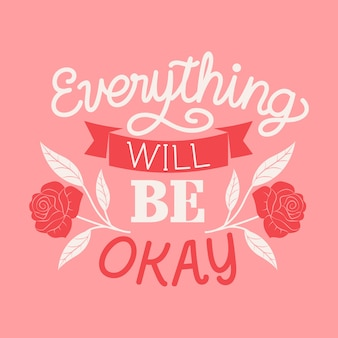 Everything wil be ok lettering message theme