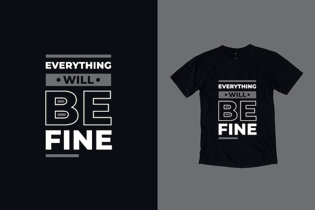 Everything will be fine quote t shirt design