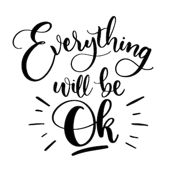 Everything will be ok black ink lettering