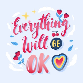 Everything will be ok floral lettering
