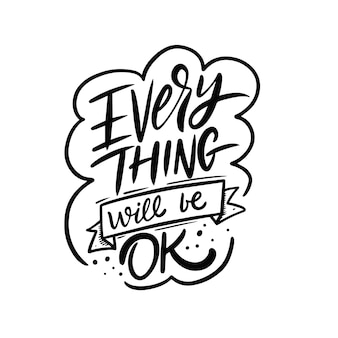 Everything will be ok hand drawn black color lettering phrase vector illustration