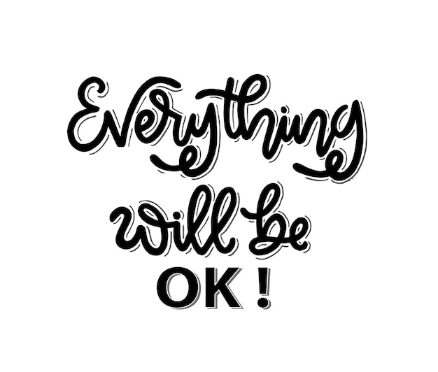 Everything will be ok hand lettering motivational quotes