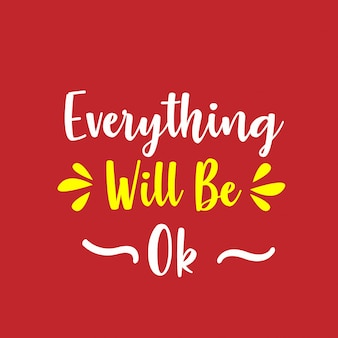 Everything will be ok lettering quote