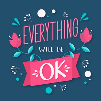 Everything will be ok lettering with floral ornaments