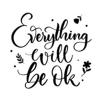 Everything will be ok lettering with flowers