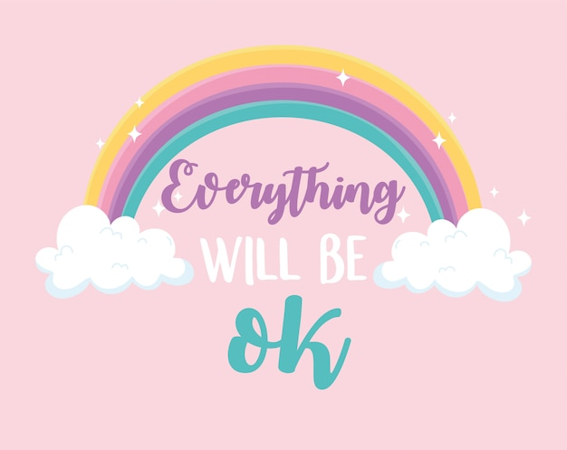 Everything will be ok rainbow, positive message pink background