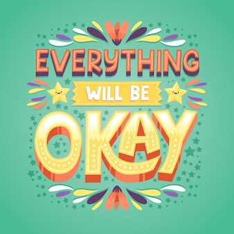 Everything will be okay lettering with floral ornaments