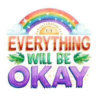 Everything will be okay lettering