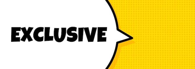 Эксклюзив. речи пузырь баннер с эксклюзивным текстом. громкоговоритель. для бизнеса, маркетинга и рекламы. вектор на изолированном фоне. eps 10.