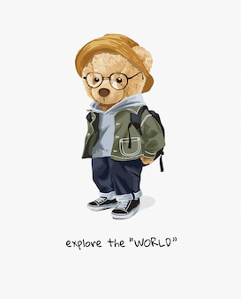 Explore the world slogan with bear toy and backpack illustration