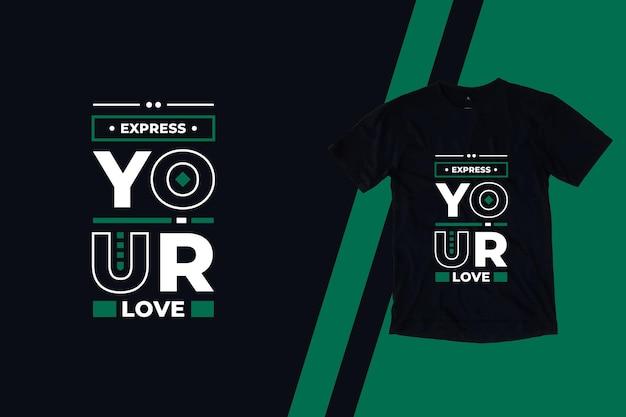 당신의 사랑을 표현 현대 따옴표 티셔츠 디자인