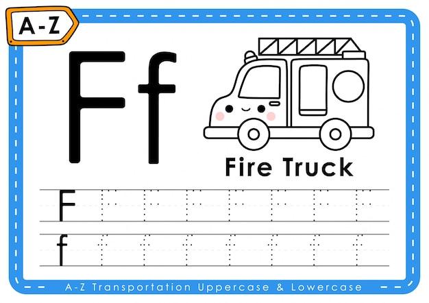 F-消防車:アルファベットaz輸送トレース文字ワークシート