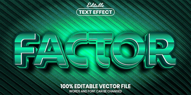 Factor text, font style editable text effect