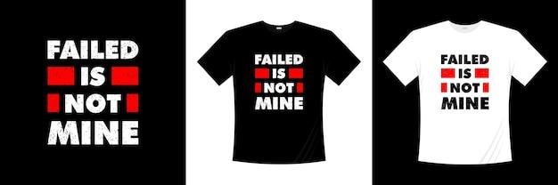 실패는 내 타이포그래피가 아닙니다. 동기 부여, 영감 티셔츠.