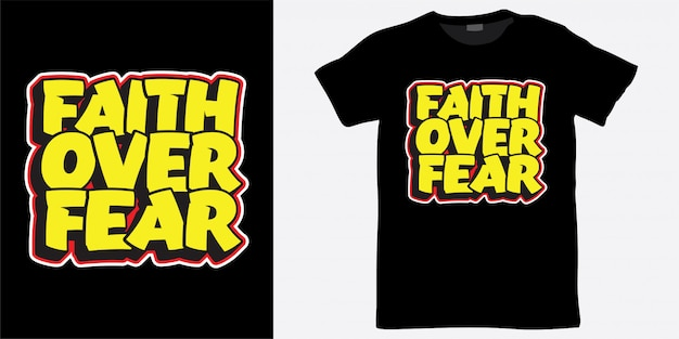 Faith over fear slogan for t shirt print