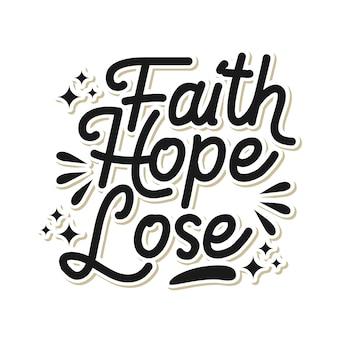 タイポグラフィデザイン「faith hope lose」
