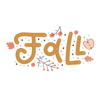Fall is here  autumn typography quote with wild floral elements vector hand drawn composition with a...