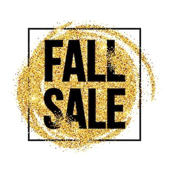 Fall sale promo label. golden glitter template for banner, poster, certificate. autumn gold glittering. vector illustration eps10