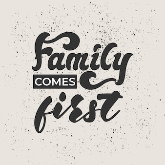 Family comes first - lettering design