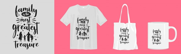 Family is the most greatest treasure. typography quotes for apparel, and merchandise