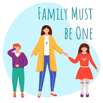 Family must be one flat poster template. mother and her kids isolated cartoon characters on blue. mum unites children. single parent raising teens. banner design layout with text