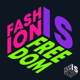 Fashion is freedom, lettering quote