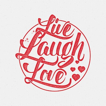 Fashion slogan - live, laugh, love.