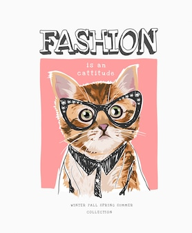 Fashion slogan with cartoon cat in fashion style illustration